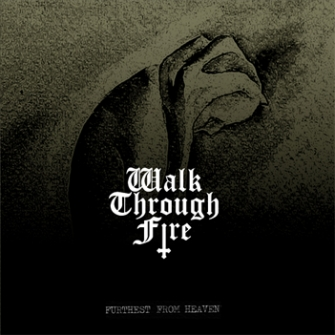 Walk Through Fire - Furthest From Heaven (Album Cover)