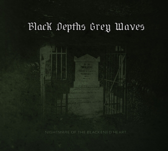 Black Depths Grey Waves - Nightmare Of The Blackened Heart (Album Cover)