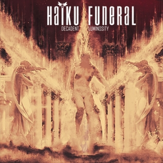Haiku Funeral - Decadent Luminosity (Album Cover)